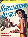 Replenishing Jessica by Maxwell Bodenheim