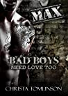 Max (Bad Boys Need Love Too #3)