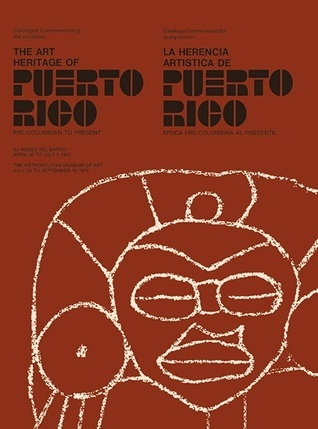 The Art Heritage of Puerto Rico Pre Columbian to Present