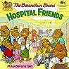 The Berenstain Bears: Hospital Friends