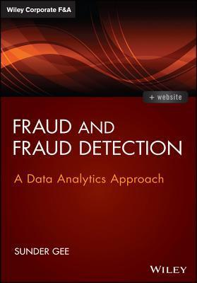 Fraud and Fraud Detection  A Data Analytics Approach