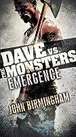 Emergence: Dave vs. the Monsters (David Hooper, #1)