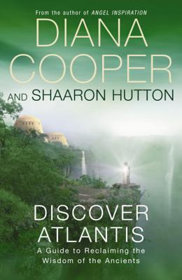 Discover Atlantis by Diana Cooper