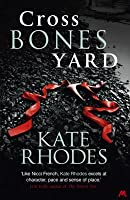 Crossbones Yard (Alice Quentin, #1)