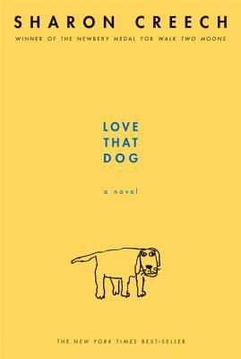 Love That Dog (Jack, #1) by Sharon Creech