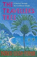 The Traveller's Tree: A Journey Through the Caribbean Islands. Patrick Leigh Fermor