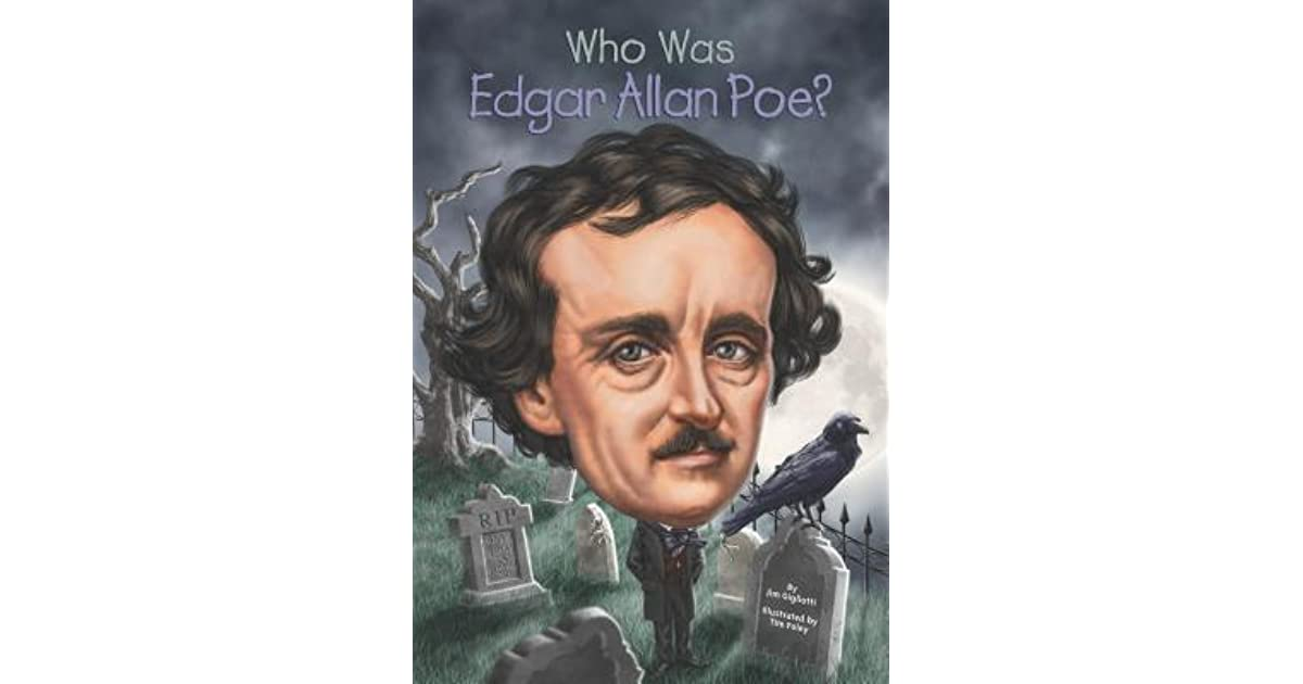 edgar allan poe his life and Edgar allan poe's life was filled with tragedy the people that he loved in his life died too early—his parents and his wife, virginia.