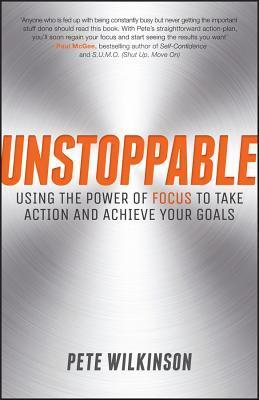 Unstoppable-Using-the-power-of-focus-to-take-action-and-achieve-your-goals