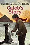 Caleb's Story (Sarah, Plain and Tall #3)