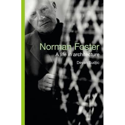 Norman Foster A Life In Architecture Pdf