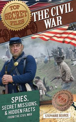 The Civil War: Spies, Secret Missions, and Hidden Facts from the Civil War