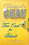 Too Cool for School (Diary of a Chav, #3)