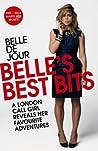 Belle's Best Bits: A London Call Girl Reveals Her Favourite Adventures (Belle De Jour, #5)