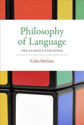 Philosophy of Language: The Classics Explained