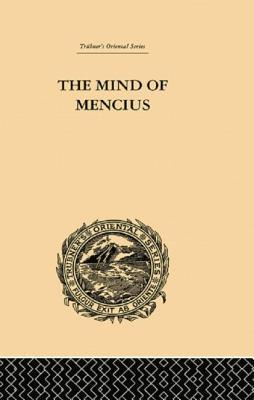 The Mind of Mencius: Political Economy Founded Upon Moral Philosophy