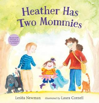Cover of Heather Has Two Mommies by Lesléa Newman by Laura Cornell