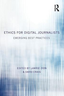 Ethics for Digital Journalists  Emerging Best Practices