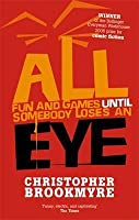All Fun And Games Until Somebody Loses An Eye