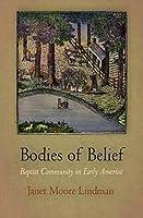 Bodies of Belief: Baptist Community in Early America