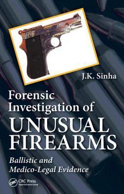Forensic Investigation of Unusual Firearms  Ballistic and Medico-Legal Evidence