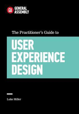 The Practitioner's Guide To Use - Luke Miller