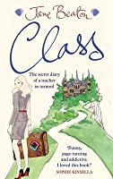 Class: The secret diary of a teacher in turmoil (Maggie Adair 1)