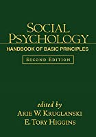 Social Psychology: Handbook of Basic Principles