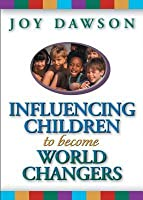 Influencing Children to Become World Changers
