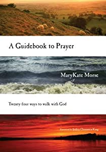 A Guidebook to Prayer: Twenty-Four Ways to Walk with God
