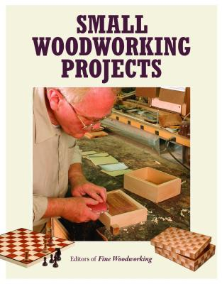 Small Woodworking Projects By Fine Woodworking Magazine