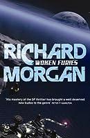Woken Furies (Takeshi Kovacs, #3)