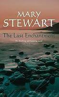 The Last Enchantment (Merlin, #3) (Arthurian Saga, #3)