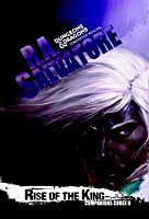 Rise of the King (Companions Codex, #2; Legend of Drizzt, #26)
