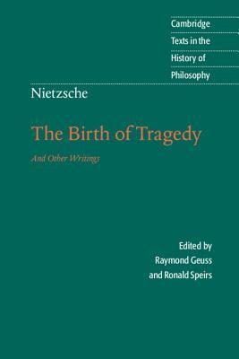 The Birth of Tragedy and Other Writings by Friedrich Nietzsche