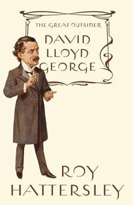 David Lloyd George The Great Outsider