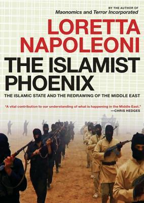 The Islamist Phoenix The Islamic State and the Redrawing of the Middle East