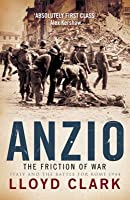 Anzio: The Friction Of War   Italy And The Battle For Rome 1944