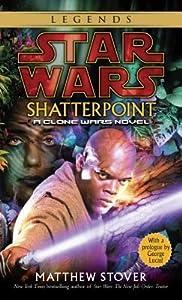 Shatterpoint (Star Wars: Clone Wars #1)