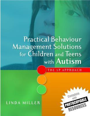 Practical-Behaviour-Management-Solutions-for-Children-and-Teens-With-Autism-The-5P-Approach