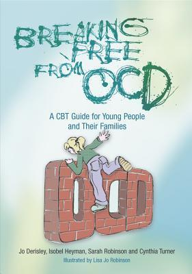 Breaking-Free-from-OCD-A-CBT-Guide-for-Young-People-and-Their-Families