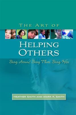 The art of helping others   being around, being there, being wise (2008, Jessica Kingsley Publishers)