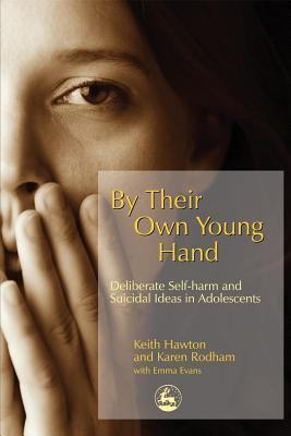 By-Their-Own-Young-Hand-Deliberate-Self-Harm-And-Suicidal-Ideas-in-Adolescents