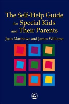 The-Self-Help-Guide-for-Special-Kids-and-Their-Parents-