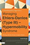 A Multidisciplinary Approach to Managing Ehlers-Danlos (Type ... by Isobel Knight