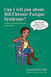 Can I tell you about ME/Chronic Fatigue Syndrome?: A guide for friends, family and professionals