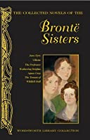 The Collected Novels of the Brontë Sisters