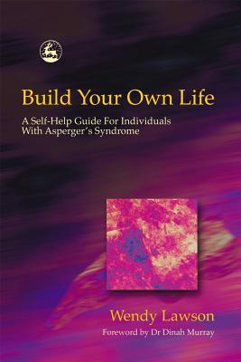 Build Your Own Life A Self-Help Guide