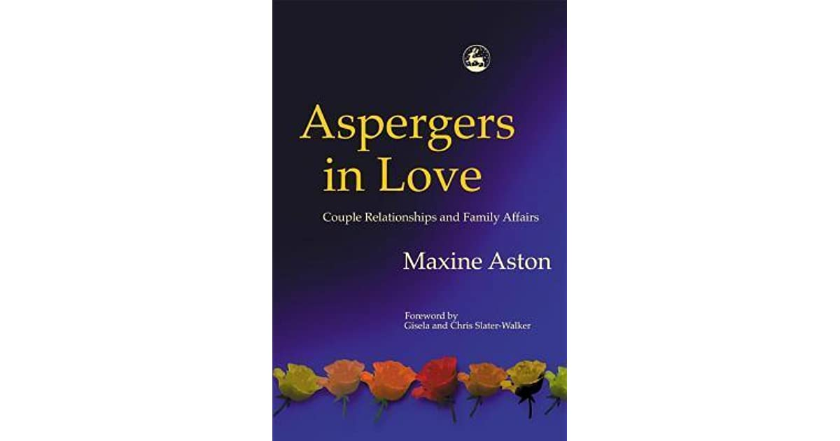 Aspergers in Love by Maxine C  Aston
