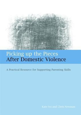 Picking-Up-the-Pieces-After-Domestic-Violence-A-Practical-Resource-for-Supporting-Parenting-Skills-