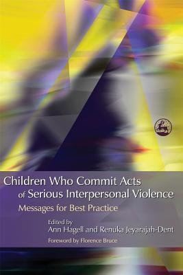 Children-Who-Commit-Acts-of-Serious-Interpersonal-Violence-Messages-for-Best-Practice